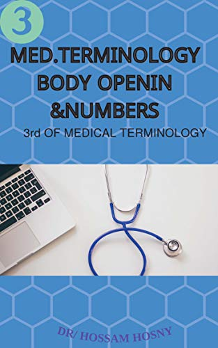 medical terminology body organs& numbers: for medical students &non medical & health care your guide to understand all medical terminology only 13 pages ... of medical terminology (English Edition)