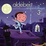 Songtexte von Aldebert - Enfantillages 3