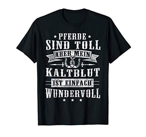 toller Spruch retro Reiter Liebe Kaltblut Pferd T-Shirt