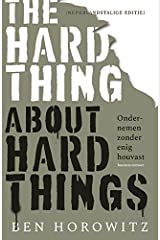 The hard thing about hard things: ondernemen zonder enig houvast Broché