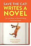 Save the Cat! Writes a Novel: The Last Book On Novel Writing You'll Ever Need - Jessica Brody