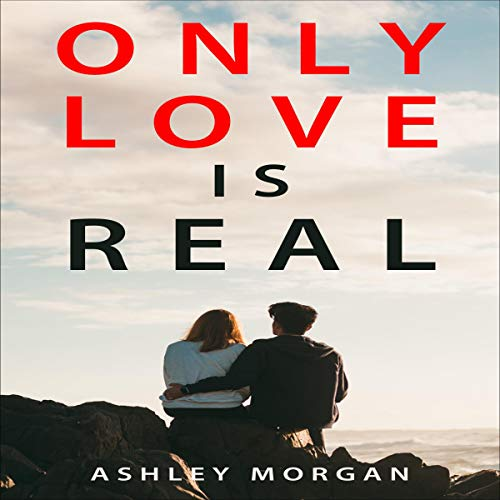 Only Love Is Real audiobook cover art