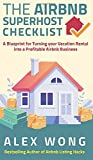Real Estate Investing Books! - The Airbnb's Super Host's Checklist: A Blueprint for Turning your Vacation Rental into a Profitable Airbnb Business (Airbnb Superhost Blueprint)