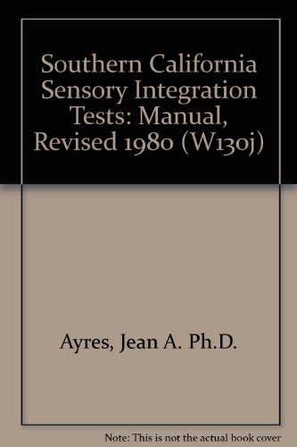 Southern California Sensory Integration Tests: Manual, Revised 1980 (W130j)