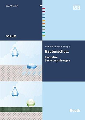 Bautenschutz: Innovative Sanierungslösungen (Beuth Forum)