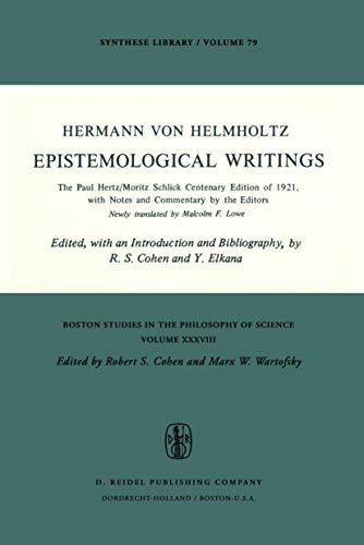 Epistemological Writings: The Paul Hertz/Moritz Schlick centenary edition of 1921, with notes and commentary by the editors (Boston Studies in the Philosophy and History of Science)