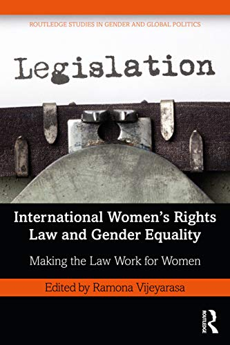 Compare Textbook Prices for International Women's Rights Law and Gender Equality: Making the Law Work for Women Routledge Studies in Gender and Global Politics 1 Edition ISBN 9780367549411 by Vijeyarasa, Ramona