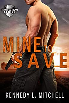 Mine to Save: A Dark Romantic Suspense (Protection Series) by [Kennedy L.  Mitchell]
