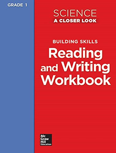 Science, A Closer Look Grade 1, Reading and Writing in Science Workbook (ELEMENTARY SCIENCE CLOSER LOOK)