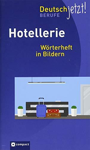 Hotellerie: Wörterheft in Bildern (Deutsch jetzt!)
