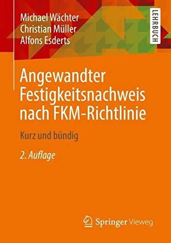 Angewandter Festigkeitsnachweis nach FKM-Richtlinie: Kurz und bündig (German Edition)