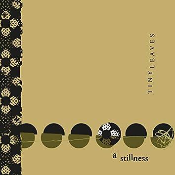 A Stillness