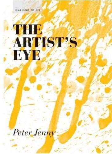 Compare Textbook Prices for The Artist's Eye: Learning to See art lessons in perspective, texture, process, and more Translation Edition ISBN 9781616890568 by Jenny, Peter