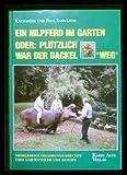 Ein Nilpferd im Garten oder: plötzlich war der Dackel weg. Mehrjährige Erfahrungsberichte über Gartenteiche und Biotope.