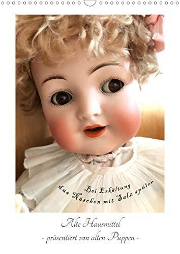 Alte Hausmittel - präsentiert von alten Puppen (Wandkalender 2021 DIN A3 hoch)