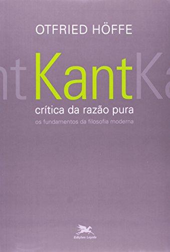 """Kant - """"Crítica da razão pura"""" - Os fundamentos da filosofia moderna"""