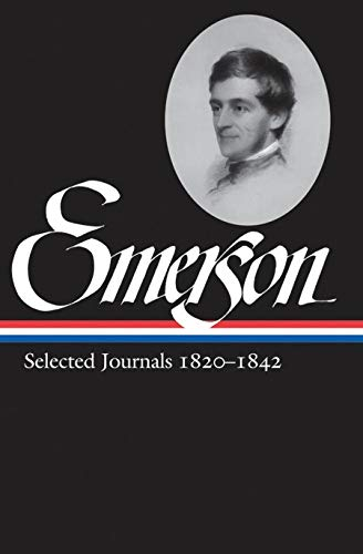 Ralph Waldo Emerson: Selected Journals Vol. 1 1820-1842 (LOA #201) (Library of America Ralph Waldo Emerson Edition, Band 3)