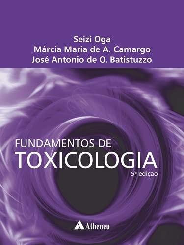 Fundamentos de Toxicologia - 5 ed.
