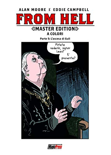 From Hell. Master edition. L' ascesa di Gull (Vol. 5)