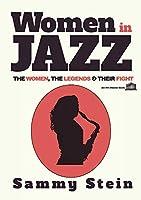 Women in Jazz: The Women, The Legends & Their Fight