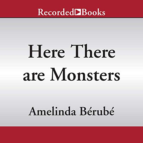 Here There Are Monsters audiobook cover art