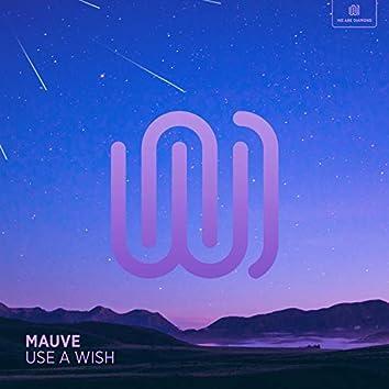 Use a Wish