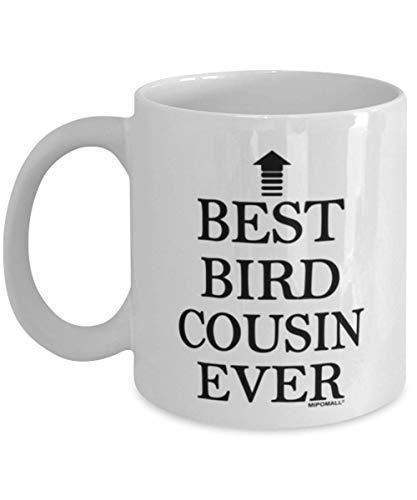 N\A Taza Bird Cousins - Bird Cousin - Best Bird Cousin Ever - Tazas de café - wmA769