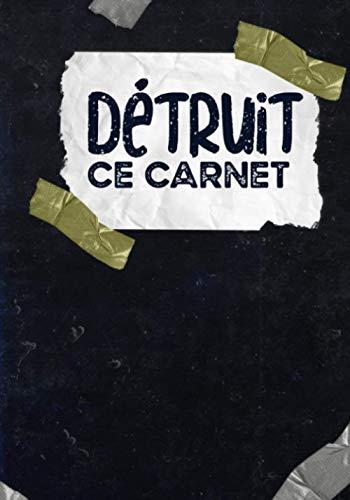 Détruit ce Carnet: Cahier à saccager avec plusieurs Défis à completer - Détruire ce livre de saccage anti-stress - Conçu spécialement pour les adultes et enfants - Vider votre énergie négative