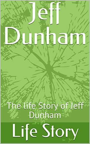 Jeff Dunham: The life Story of Jeff Dunham (English Edition)