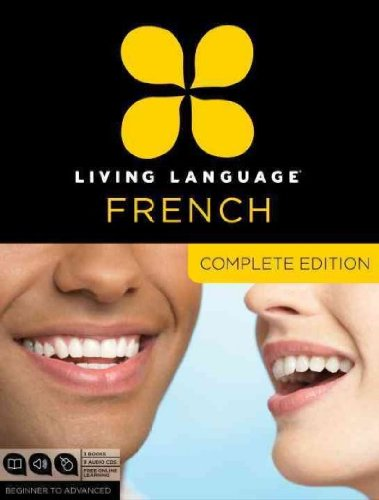 [Living Language French, Complete Edition: Beginner through advanced course, including 3 coursebooks, 9 audio CDs, and free online learning] [Author: Living Language] [November, 2010]