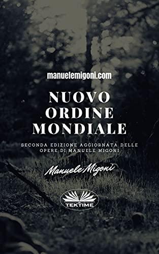 Nuovo Ordine Mondiale: Seconda Edizione Aggiornata (Italian Edition)