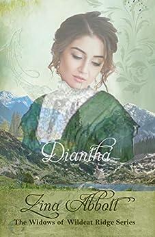 Diantha (The Widows of Wildcat Ridge Book 14) by [Zina Abbott, Charlene Raddon]