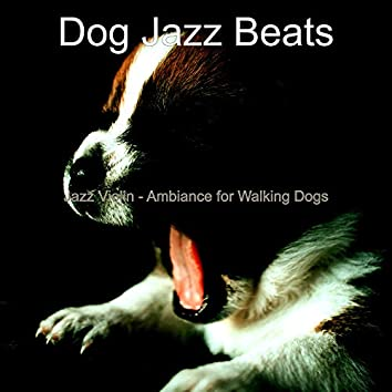 Jazz Violin - Ambiance for Walking Dogs