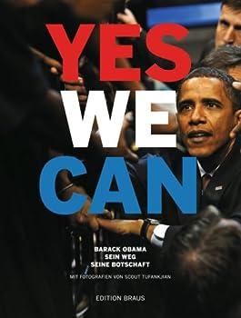 Hardcover Yes we Can: Barack Obama, Sein Weg, Seine Botschaft [German] Book