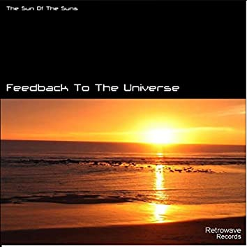 Feedback to the Universe