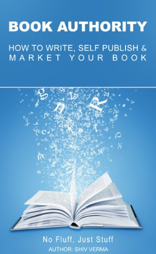 Book Authority: How to Write, Self-Publish & Market Your Book by [Shiv Verma]
