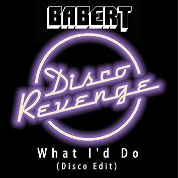 What I'd Do Disco