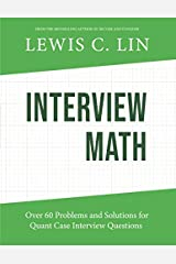 Interview Math: Over 60 Problems and Solutions for Quant Case Interview Questions Paperback
