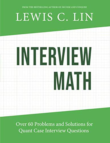 Interview Math: Over 60 Problems and Solutions for Quant Case Interview Questions