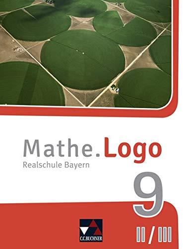 Mathe.Logo – Bayern - neu / Mathe.Logo Bayern 9 II/III – neu: Realschule Bayern (Mathe.Logo – Bayern - neu: Realschule Bayern)