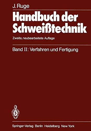 Handbuch der Schweißtechnik: Band II: Verfahren und Fertigung