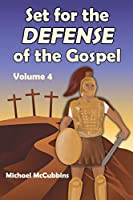 Set for the Defense of the Gospel: Volume 4