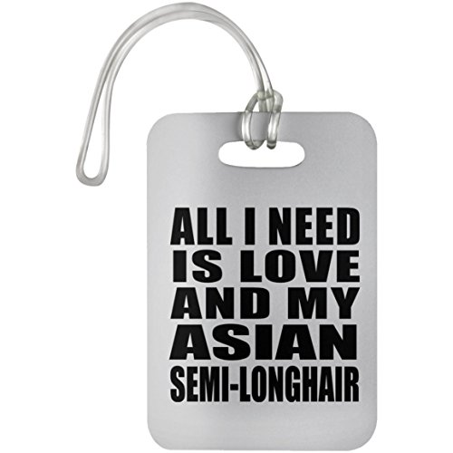 Designsify All I Need is Love and My Asian Semi-Longhair - Luggage Tag Gepäckanhänger Reise Koffer Gepäck Kofferanhänger - Geschenk zum Geburtstag Jahrestag Muttertag Vatertag