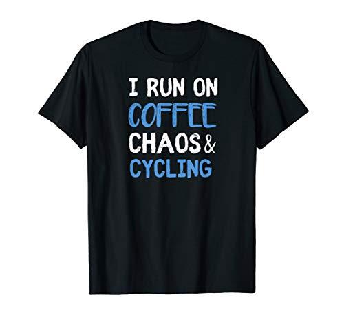 I Run On Coffee Chaos & Cycling Funny Cyclist Gift Bike T-Shirt