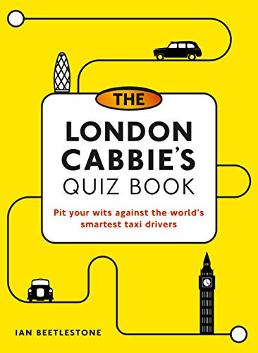 The London Cabbie's Quiz Book:Pit your wits against the world's smartest taxi drivers (Quiz Books) (English Edition)