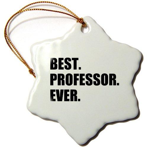 3dRose ORN_185014_1 Best Professor Ever, Gift for Inspiring College University Lecturers Snowflake Porcelain Ornament, 3'