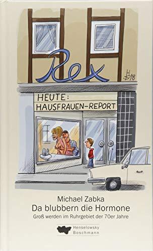 Da blubbern die Hormone: Groß werden im Ruhrgebiet der 70er Jahre (Ruhrgebiet de luxe)