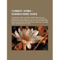 Combat Arms - Submachine Guns: High Recoil Smg's, Nx Rare Submachine Guns, Nx Submachine Guns, Kriss, Pp-19, Pp-19 Camo, Skorpion, Skorpion Black, Sk