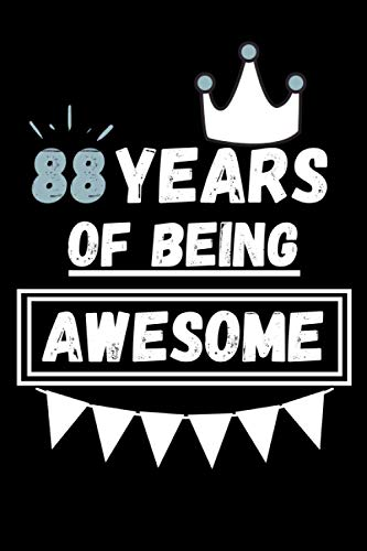88 Years Of Being Awesome: Happy 88th Birthday   Perfect Gift for 88 Years old ( Lined Journal, Notebook, Diary )