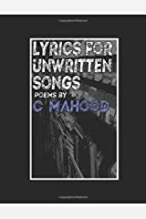 Lyrics for unwritten songs: a collection of poetry Paperback